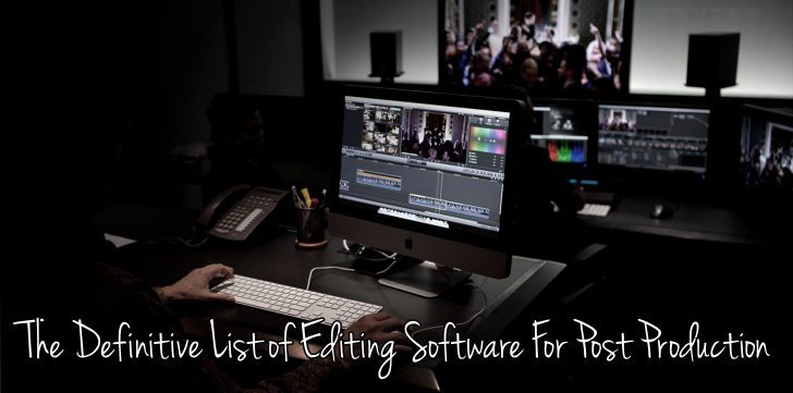 Definitive List of Editing Software For Post Production