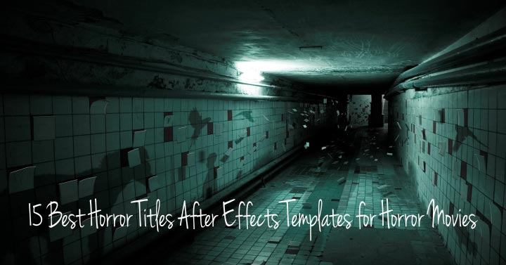 15 best horror titles after effects templates for horror movies for After effects titles templates