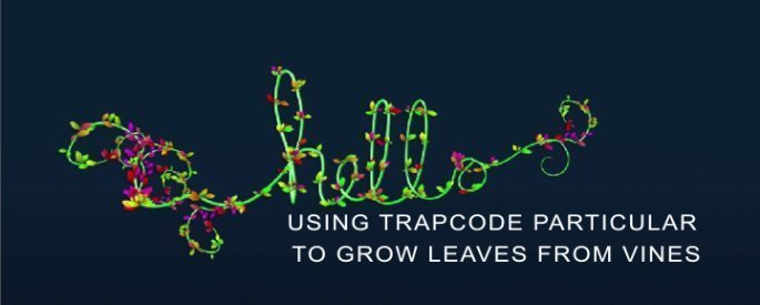 trapcode particular grow leaves
