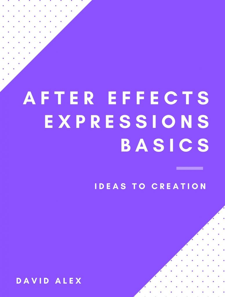 After Effects Expressions Basics By David Alex