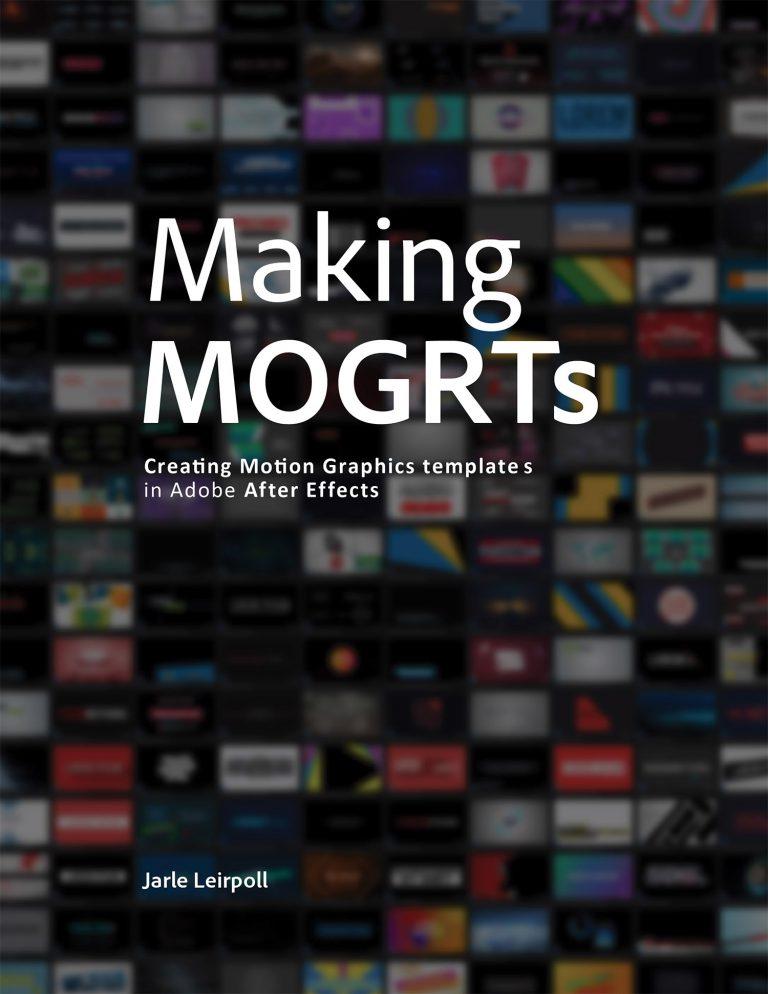 Making MOGRTs By Jarle Leirpoll - Free ebook