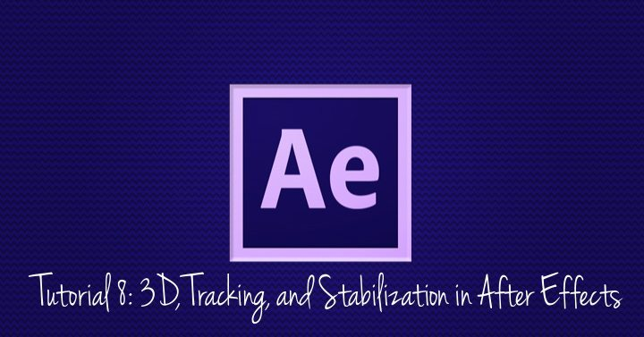 3D, Tracking, and Stabilization in After Effects