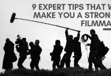9 Expert Tips That Will Make You A Stronger Filmmakere
