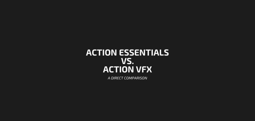 Action Essentials vs Action VFX
