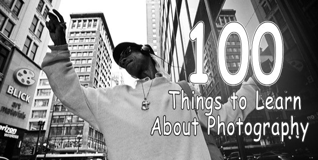 100 Things to Learn About Photography