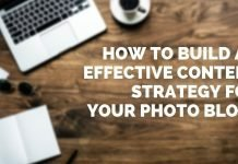 How To Build An Effective Content Strategy For Your Photo Blog_