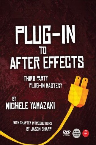 Plug-in to After Effects Third Party Plug-in Mastery