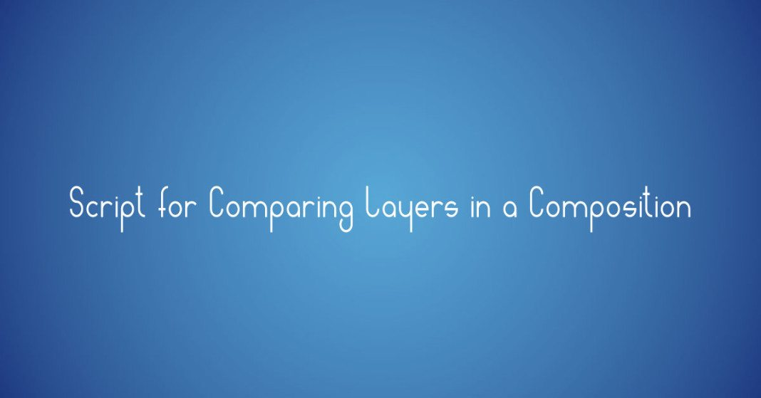 Script for Comparing Layers in a Composition