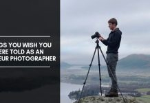 Things You Wish You Were Told As An Amateur Photographer