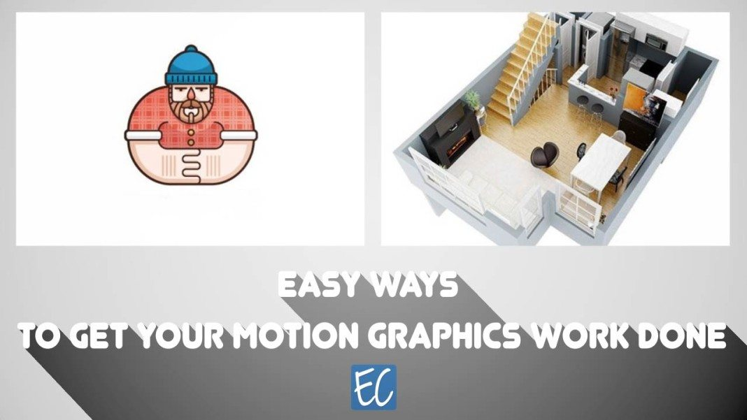 Easy Ways to Get your Motion Graphics Work Done