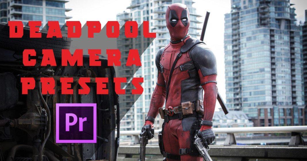 Deadpool Handheld Camera Presets