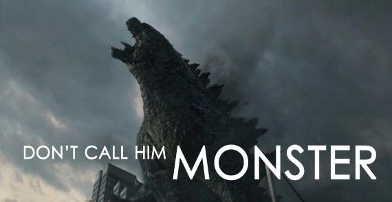 dont call godzilla monster