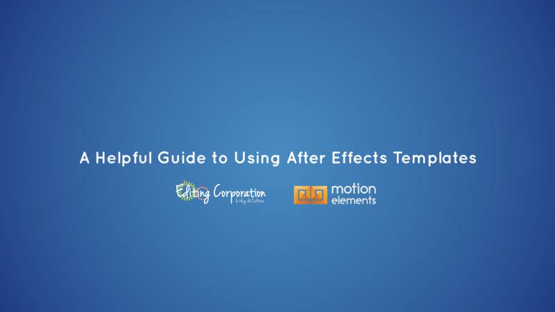 helpful guide to after effects templates